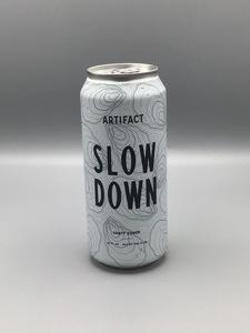Artifact - Slow Down (16oz Can)